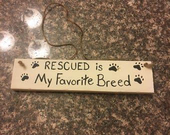 White -Rescued sign
