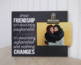 Housewarming Gift For Friend, Going Away Gift, Friend Photo Frame, Custom Picture Frame {True Friendship...} New Home Gift Idea, Moving Away