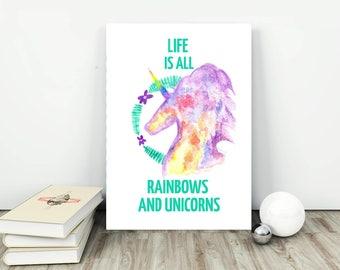 Life is all rainbows and unicorns Printable Art, Life is all rainbows and unicorns , Instant download, Home decor