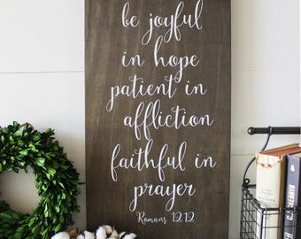 Romans 12:12, Rustic Signs, Be Joyful in Hope, Patient in Affliction, Faithful in Prayer, Scripture Signs, Faith, Wood Signs (12 x 23)