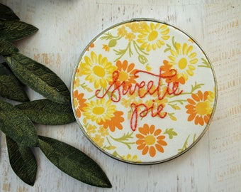 Sweetie Pie Embroidery Hoop Art - Vintage Floral Fabric Fall Flowers - Nursery Decor Autumn - Baby's Child's Room