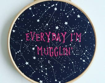 Everyday I'm Mugglin' 5inch Embroidery Hoop