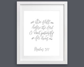Art Print - Be Still before the Lord & wait patiently for him. Psalm 37:7 | Hand Lettering, Bible Verse Print, Scripture Art, Home Decor