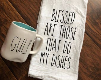 Blessed Are Those That Do My Dishes Tea Towel