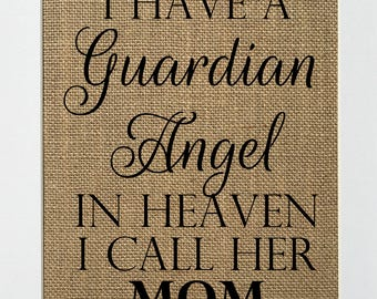 """Burlap Sign """"I Have A Guardian Angel In Heaven I Call Her MOM"""" """"Memorial Sign Rustic Shabby Chic Vintage/ Guardian Angel / Loved One"""