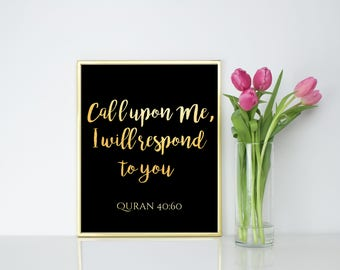 Call upon me, I will respond to you. Verse from Quran. Islamic Wall Art Download. Black and Gold Print.