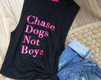 Chase Dogs Not Boys Flowy Muscle Tank Top, Gym Tank, Graphic Tank, Funny Tank, Dog Lover, Workout Tank, Gift for Her, Feminist