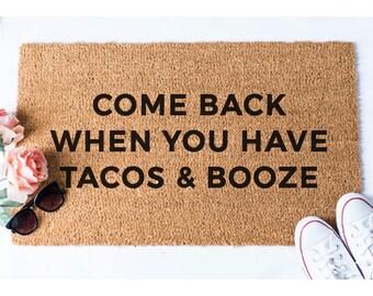 Tacos and Booze Doormat - Taco Doormat - Booze Doormat - Funny Doormat - Funny Door Mat - Unique Doormat - Quote Doormat - Welcome Mat - Rug