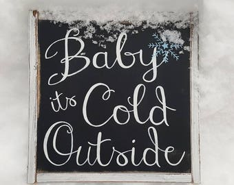 Baby Its Cold Outside/ Christmas sign/ winter sign/ Rustic winter/ holiday sign/ snowflake sign decor/ rustic holiday decor