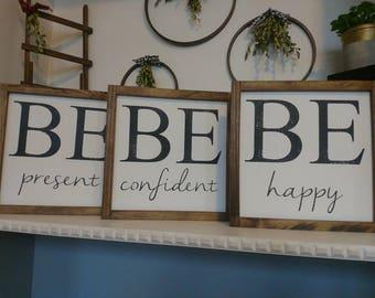 BE happy, BE confident, BE present, etc