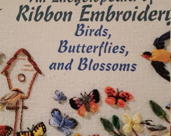 An Encyclopedia of Ribbon Embroidery Birds, Butterflies, and Blossoms by Deanna Hall West, 1996 by Kooler Design Studio