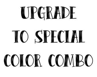 Upgrade to Special color combo