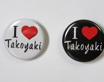 "I Love (Heart) Takoyaki English 1.25"" or 2.25"" Pinback Button"