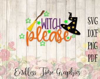 Witch Please SVG. Witch Please Cut File. Halloween Svg. Halloween Cut File. Witch Hat Svg. Halloween Shirt. Layered Decal. Layered Svg. 294