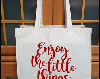 Enjoy The Little Things - Canvas Tote Bag, Grocery Bag, Shopping Bag