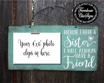 gift for sister, because I have a sister, sisters gifts, sister picture frame, sister Christmas gift, sister gift ideas, sister gift