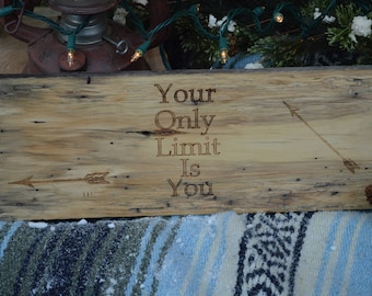 Your Only Limit is You quote on reclaimed barn wood