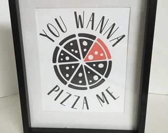 You Wanna Pizza Me Wall Art , Decor , Print , House , Home , Laminated , Puns , Food , Kitchen