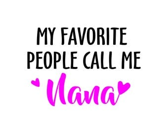 My Favorite People decal / Decal is White and Pink / The word Nana can be changed to any word