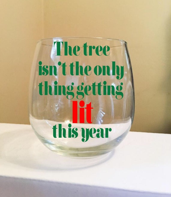 Holiday Gift Idea! The Tree Isn't The Only Thing Getting Lit This Year Stemless Wine Glass