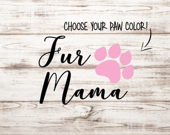 Fur Mama Vinyl Decal | Fur Mama Decal | Car Decal | Dog Decal | Cat Decal | Pet Decal