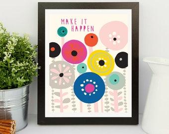 Make it happen Print, flowers print, wall art home decor inspirational art wall decor poster