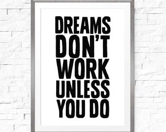 Dreams Don't Work Unless You Do, Black and White, Motivational Print, Digital Art, Inspirational Gift, Dorm Wall Art, Dreams Quote
