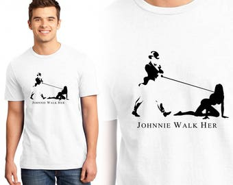 Johnnie Walk Her, Fun Shirt, Party Shirt, T-Shirts, Gift For Him, Gift For Her, Custom Shirt, Funny Shirts, Heat Transfer Vinyl