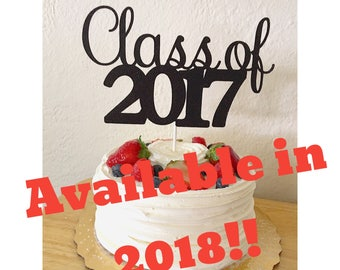 Glitter Class of 2018 Cake Topper, 2018 graduation cake toppers, Class of 2018, 2018 decorations, Graduation cake topper- 1 cake topper