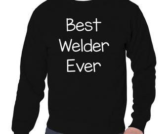 Best Welder Ever Sweatshirt