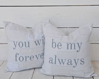you will forever..... be my always set of 2 pillow covers. available in 18x18, 20x20, 16x24 and 16x26. patches are optional
