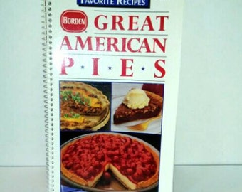 Vintage Great American Pies Cookbook by Borden 1987 favorite recipes, coupons and metric conversion chart included