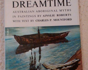 The Dreamtime, Australian Aboriginal Myths by Ainslie Roberts (1979, Hardcover)