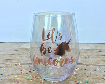 Let's Be Unicorns Stemless Wine Glass, Unicorn Lover, Funny Wine Glass, Wine Humor, Mermaid, Gift Idea, Engagement Gift, Birthday Gift