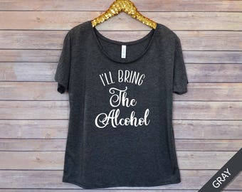 i'll bring the alcohol, bachelorette tee, bachelorette party, bridesmaid gift, bridal party tees, slouchy tee, dolman, off the shoulder tee