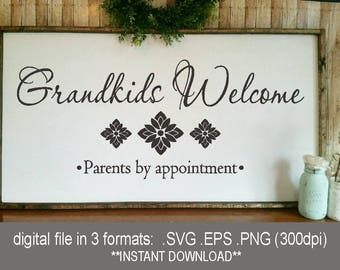 SVG Grandkids Welcome, Parents by appointment, grandkids svg, welcome sign svg, grandparents sign, welcome svg, grandkids eps, grandkids png