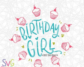 Birthday Girl SVG, Little Girl Birthday, Cupcake SVG, Handlettered Cutting File for Cricut Explore/Silhouette Cameo, Digital Download Design