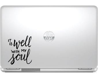 It Is Well With My Soul Sticker, Motivation MacBook Decal, Faith Laptop Decal, Car Decal, Motivation Sticker, Lyrics Decal, Christian Decal