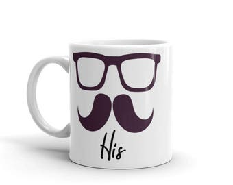 His Mug - Mustache Mug - Glasses and Mustache - Coffee - Coffee Cup - Coffee Mug - Ceramic Mug - Mug for Him