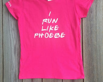 Friends TV Show inspired T-Shirt, I Run Like Phoebe