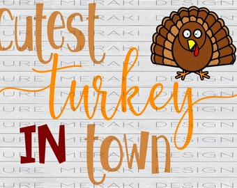 Cutest Turkey in Town SVG, Fall SVG, Fall Baby, Autumn SVG, Pumpkin Patch svg, Kids svg, Baby svg, Thanksgiving Baby, Fall Turkey svg