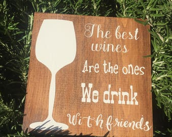 The Best Wines Are the Ones We Drink the Friends