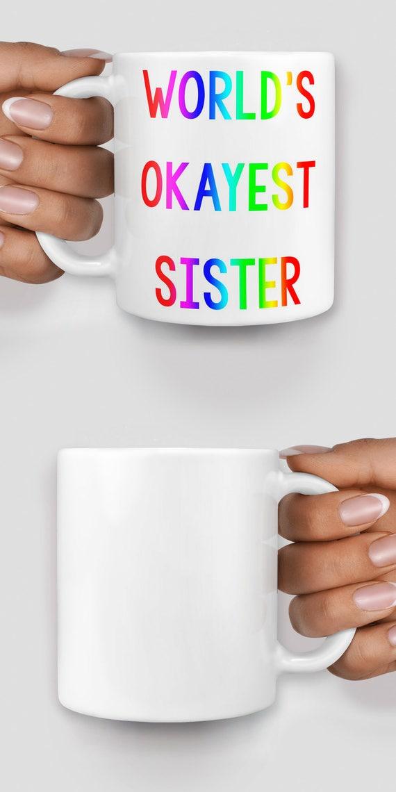 World's okayest sister mug - Christmas mug - Funny mug - Rude mug - Mug cup 4P077