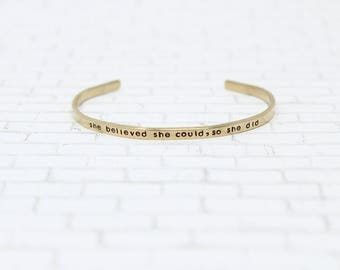She Believed She Could So She Did, Personalized Cuff Bracelet + Custom Jewelry + Engraved Bracelet + Graduation Gift + Inspirational Jewelry