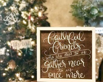 Faithful friends who are dear to us gather near to us once more, have yourself a merry little christmas, christmas decor, christmas sign
