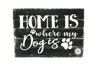 Home is where my dog is  SVG  DFX cut file  t-shirts  Dog svg,  Home svg, sign svg, commercial license