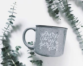 IMPERFECT You're My Person / Grey Campfire Mug