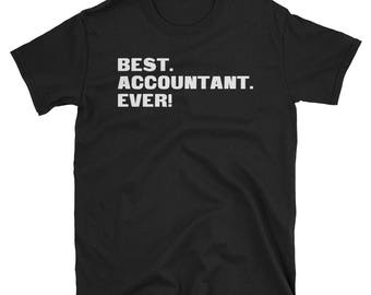Accountant Shirt, Accountant Gifts, Accountant, Best. Accountant. Ever!, Gifts For Accountant, Accountant Tshirt, Funny Gift For Accountant