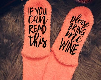 Wine Socks - If you can read this, please bring me WINE socks - Valentine's Gift - gift for her - bottoms up socks - pink wine socks