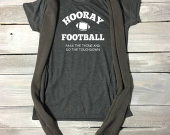 Hooray Football Pass The Thing Do The Touchdown Shirt, Funny Football Shirt, Football Tee, Game Day Shirt, Football Shirt, Sunday Funday